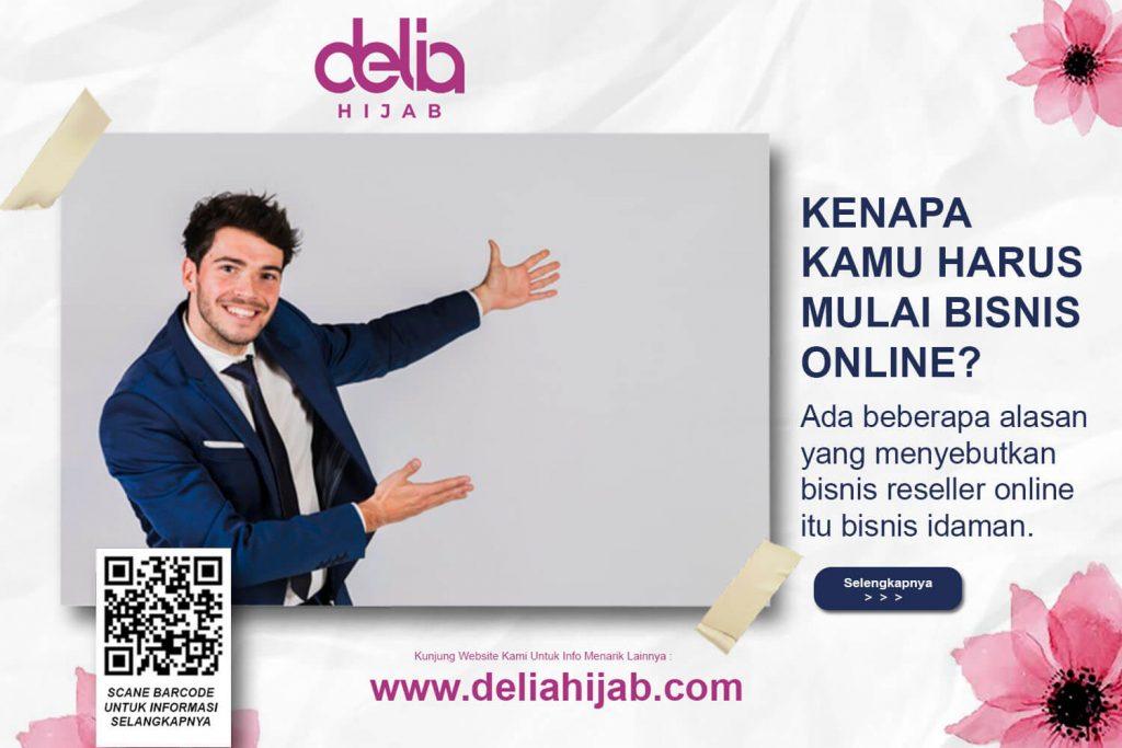 Kenapa Harus Mulai Bisnis Reseller Online Delia Hijab